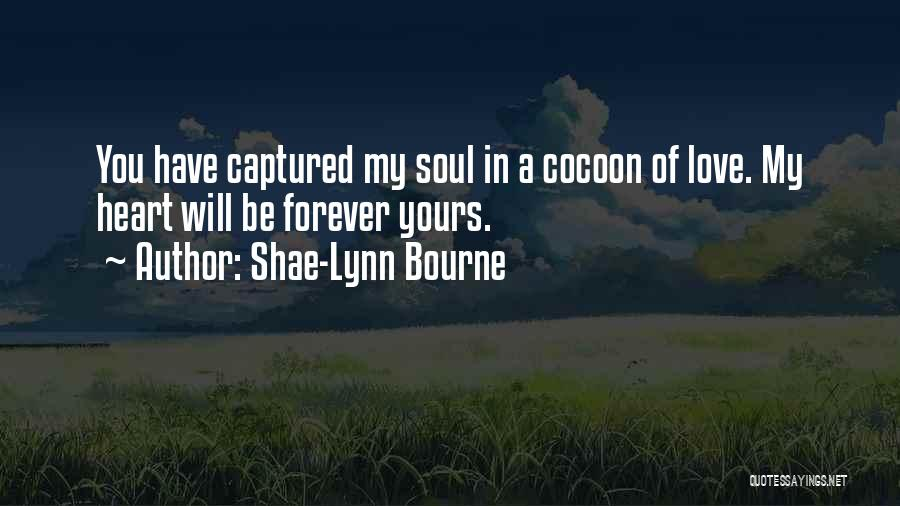 You Captured My Heart Quotes By Shae-Lynn Bourne