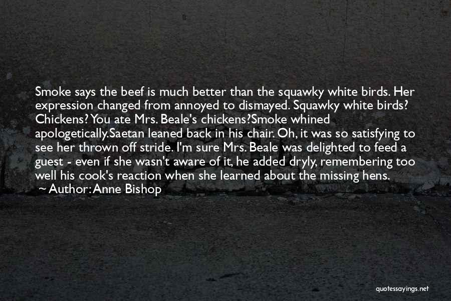 You Changed Me For The Better Quotes By Anne Bishop
