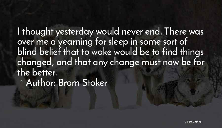 You Changed Me For The Better Quotes By Bram Stoker