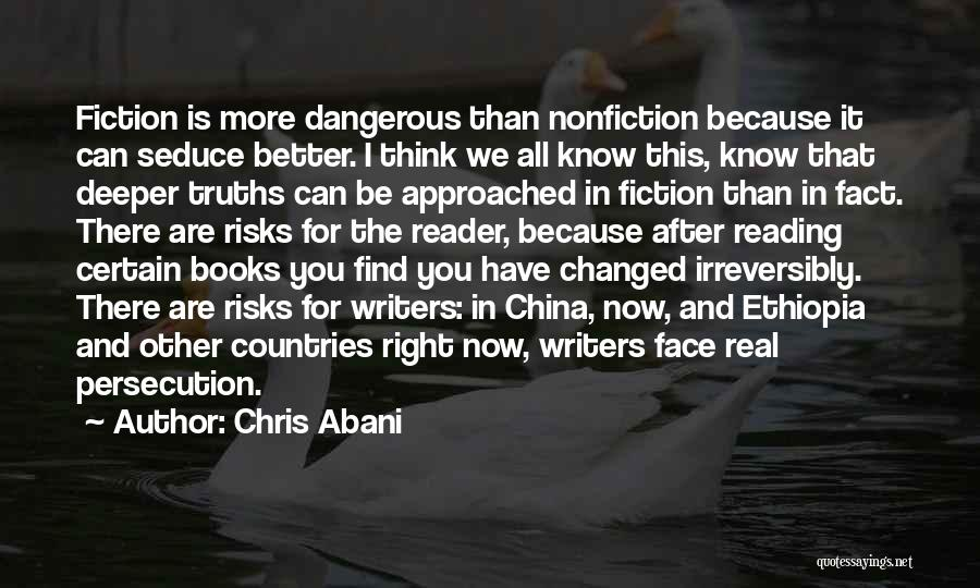 You Changed Me For The Better Quotes By Chris Abani