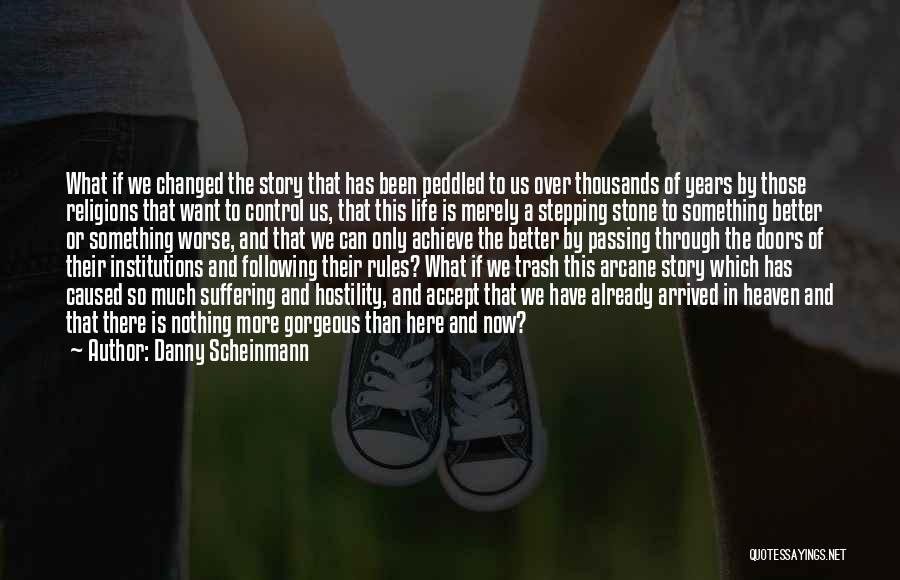 You Changed Me For The Better Quotes By Danny Scheinmann