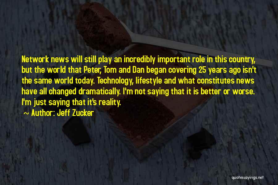 You Changed Me For The Better Quotes By Jeff Zucker