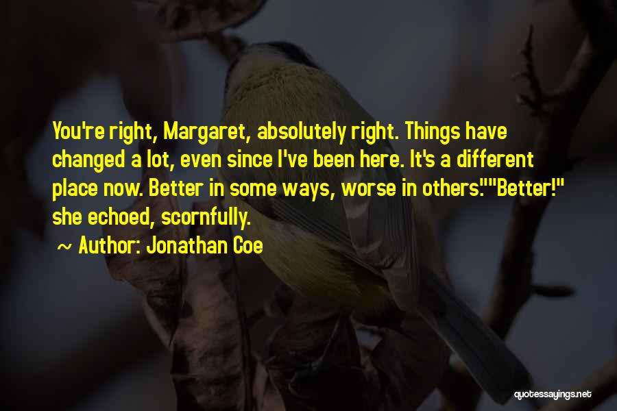 You Changed Me For The Better Quotes By Jonathan Coe