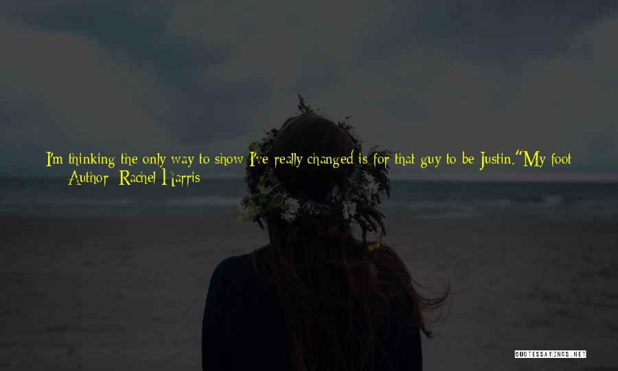 You Changed Me For The Better Quotes By Rachel Harris