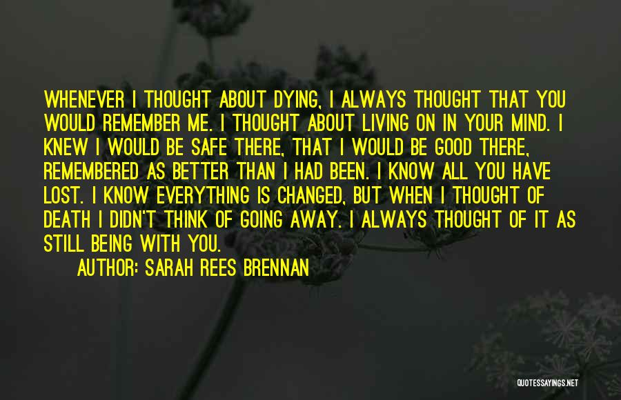 You Changed Me For The Better Quotes By Sarah Rees Brennan