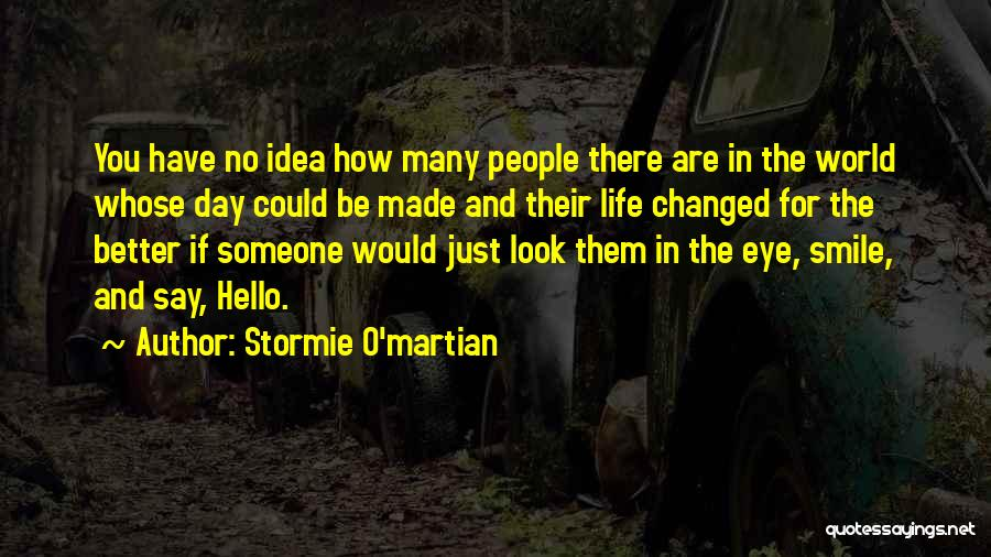 You Changed Me For The Better Quotes By Stormie O'martian