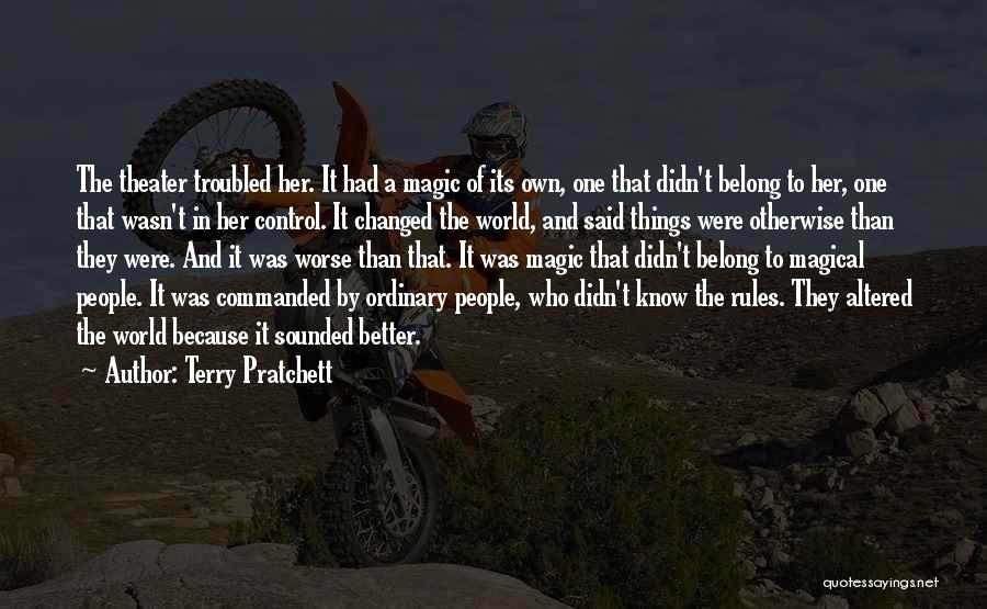 You Changed Me For The Better Quotes By Terry Pratchett