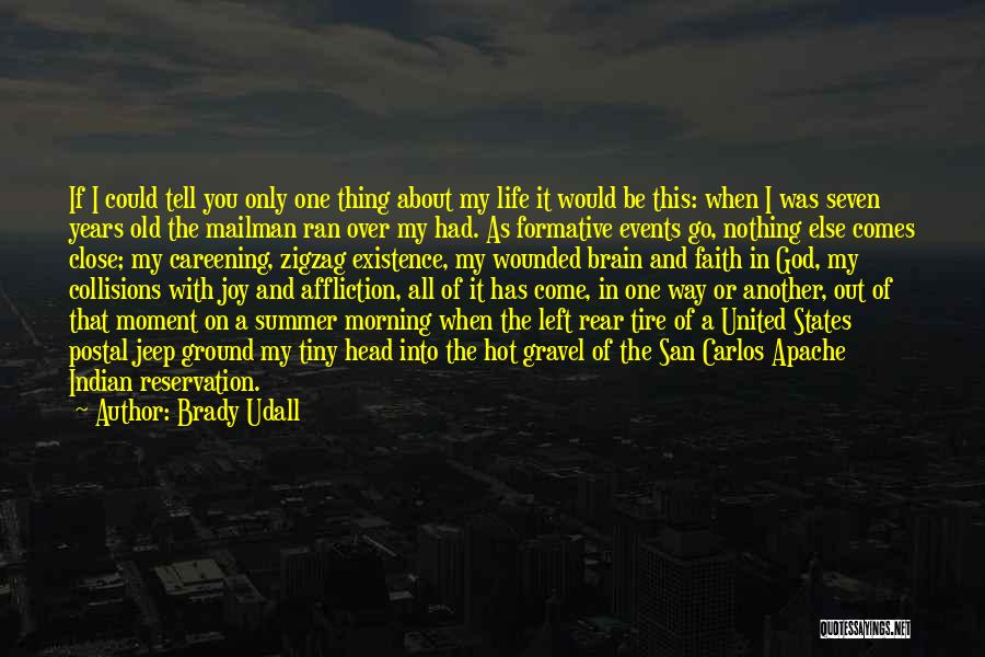 You Come In My Life Quotes By Brady Udall