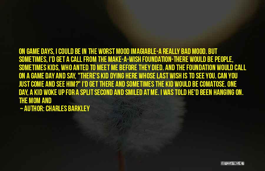 You Come In My Life Quotes By Charles Barkley