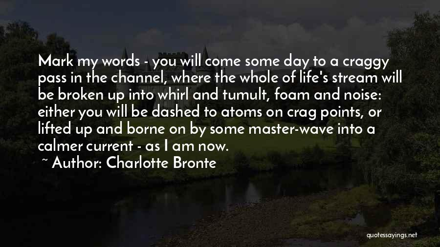You Come In My Life Quotes By Charlotte Bronte