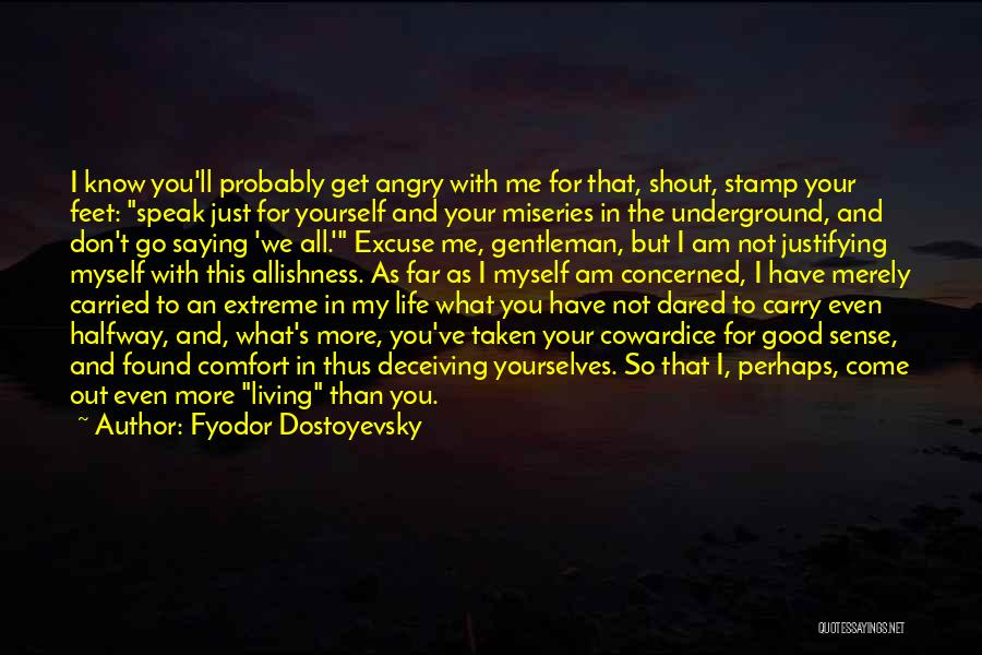 You Come In My Life Quotes By Fyodor Dostoyevsky