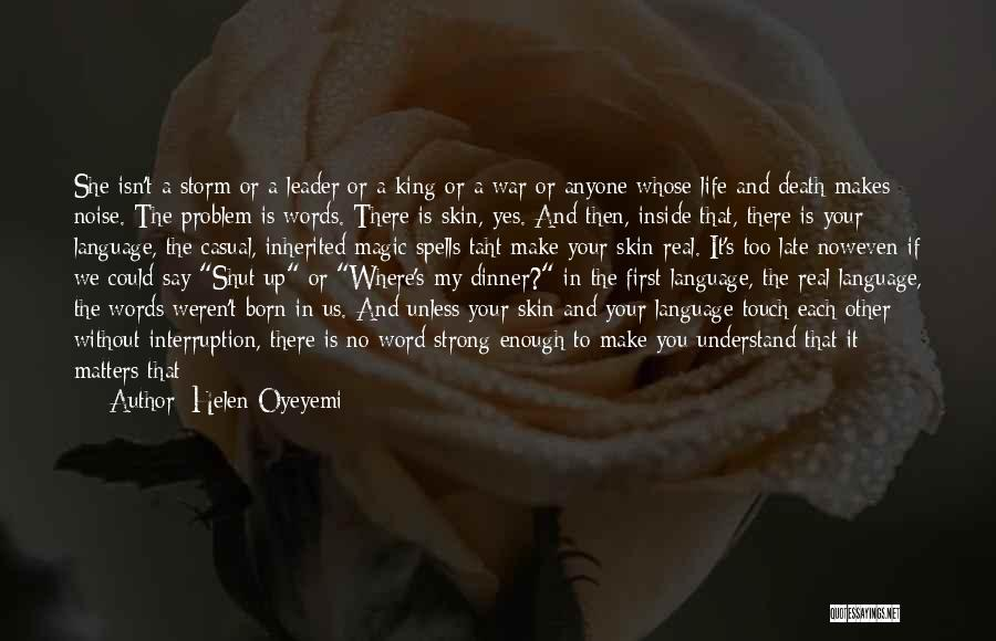 You Come In My Life Quotes By Helen Oyeyemi