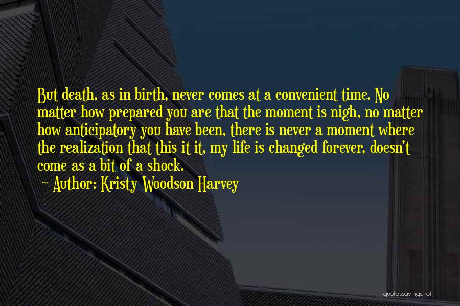 You Come In My Life Quotes By Kristy Woodson Harvey