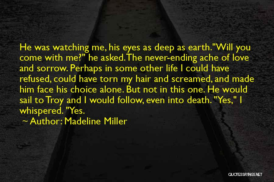 You Come In My Life Quotes By Madeline Miller