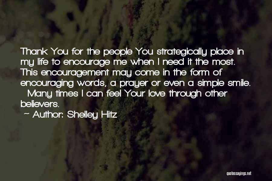 You Come In My Life Quotes By Shelley Hitz