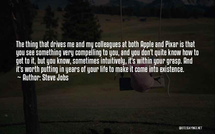 You Come In My Life Quotes By Steve Jobs