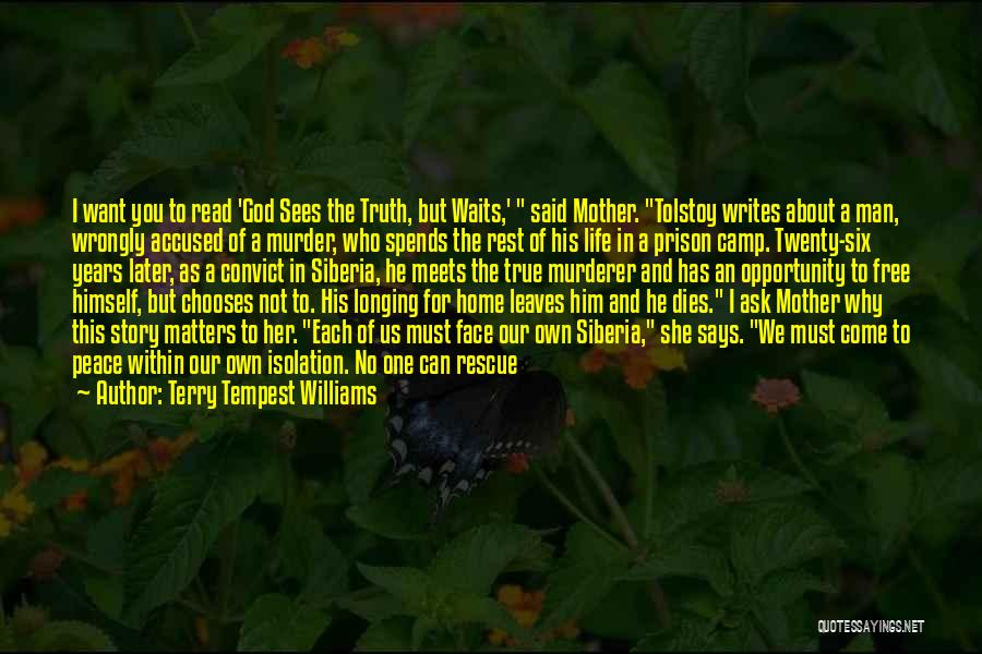 You Come In My Life Quotes By Terry Tempest Williams