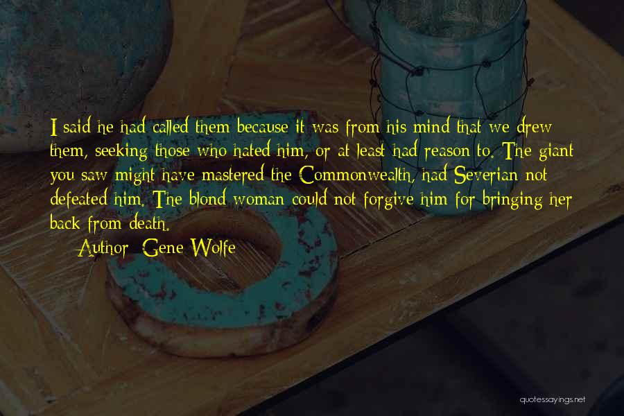 You Could Have Him Quotes By Gene Wolfe