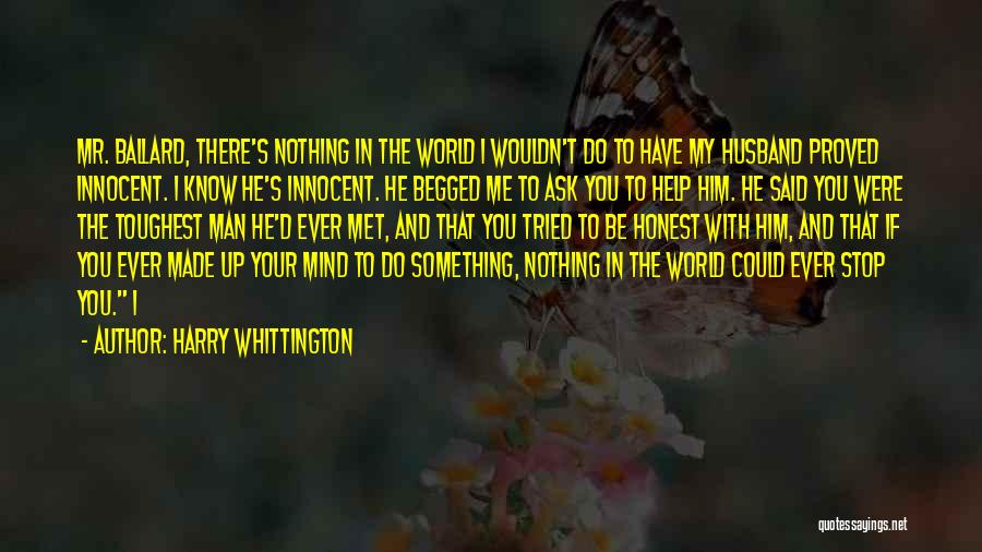 You Could Have Him Quotes By Harry Whittington