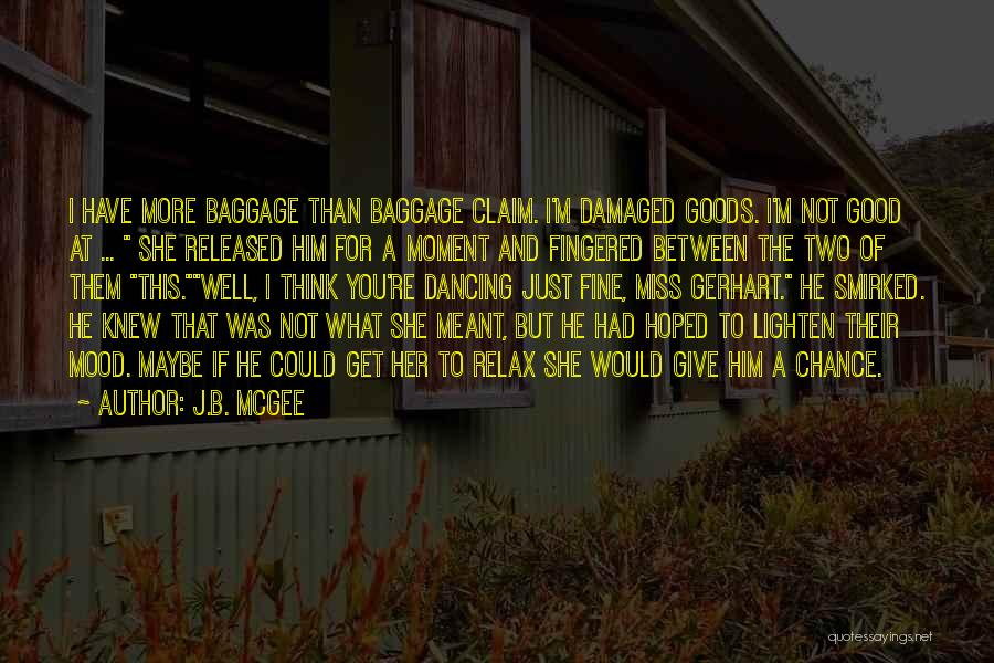 You Could Have Him Quotes By J.B. McGee