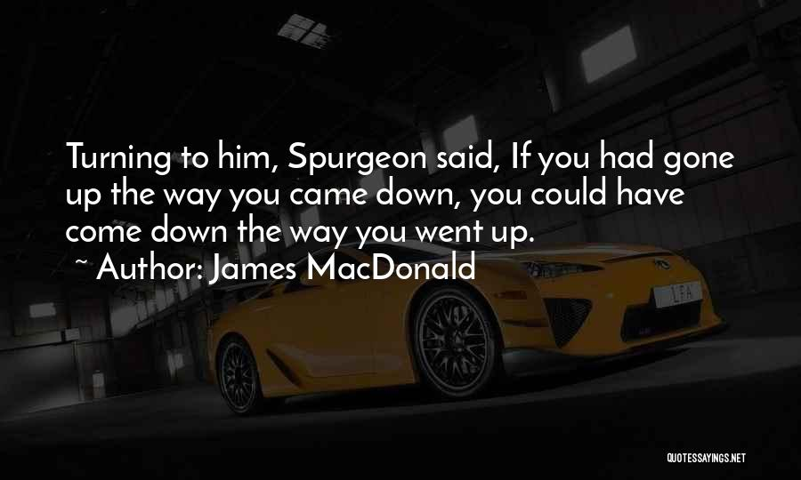 You Could Have Him Quotes By James MacDonald
