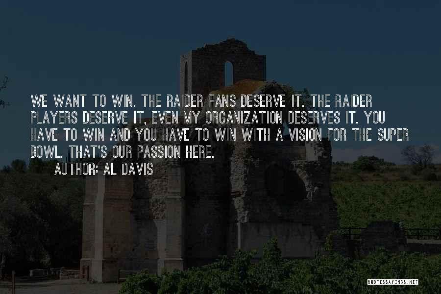 You Deserve To Win Quotes By Al Davis