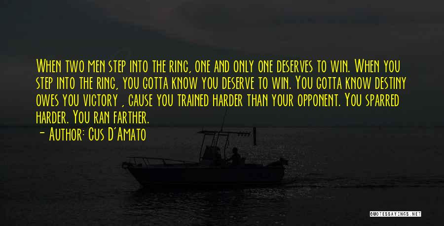 You Deserve To Win Quotes By Cus D'Amato