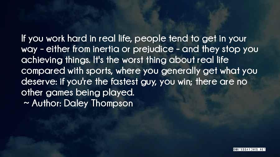 You Deserve To Win Quotes By Daley Thompson