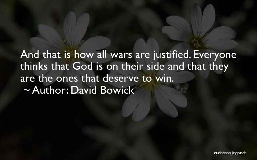You Deserve To Win Quotes By David Bowick
