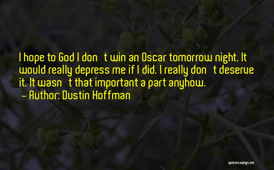 You Deserve To Win Quotes By Dustin Hoffman