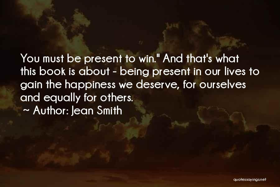 You Deserve To Win Quotes By Jean Smith
