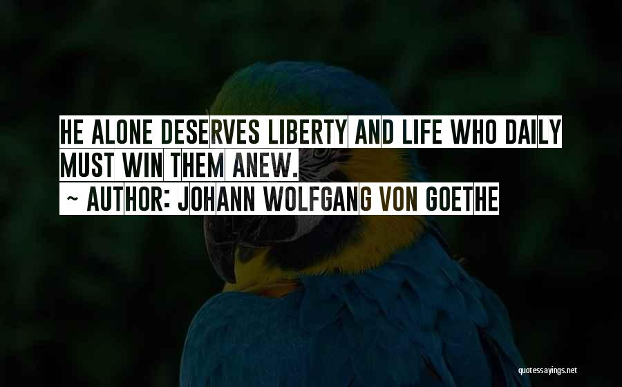 You Deserve To Win Quotes By Johann Wolfgang Von Goethe