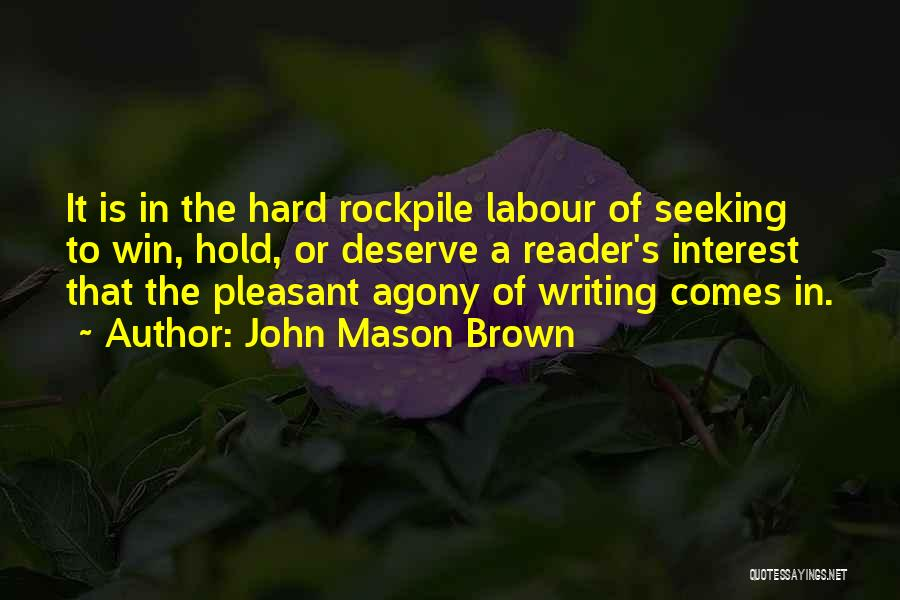 You Deserve To Win Quotes By John Mason Brown