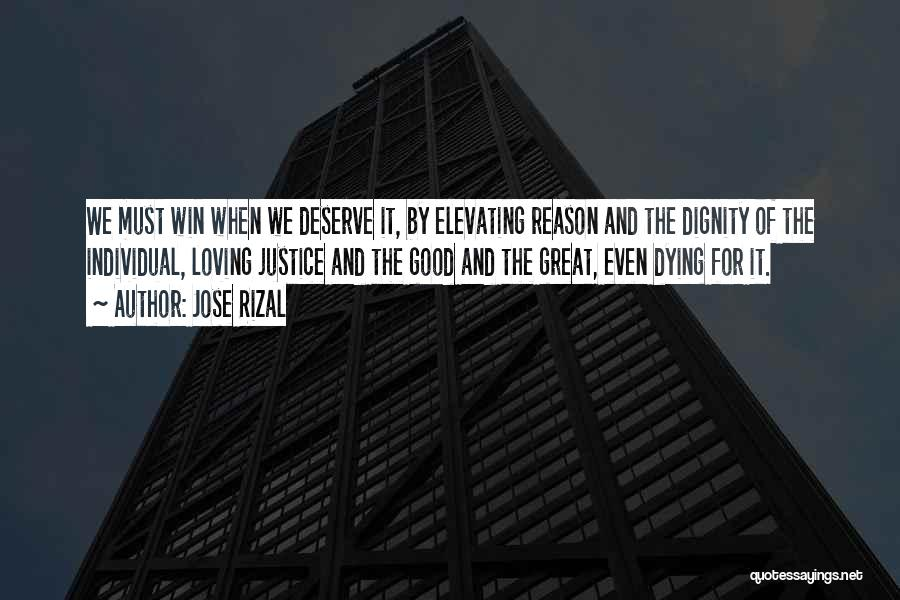 You Deserve To Win Quotes By Jose Rizal