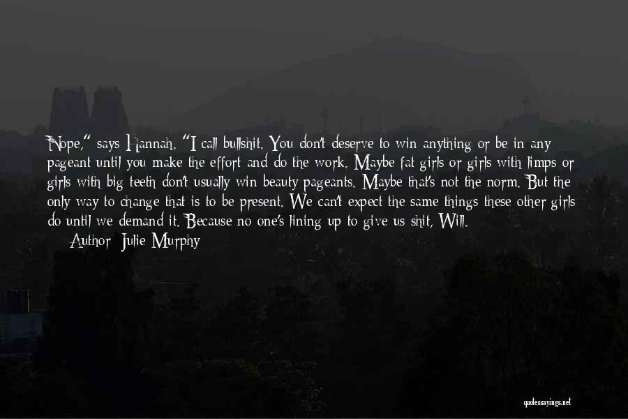 You Deserve To Win Quotes By Julie Murphy