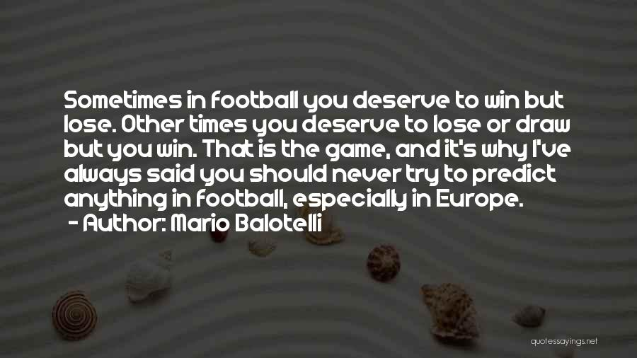You Deserve To Win Quotes By Mario Balotelli