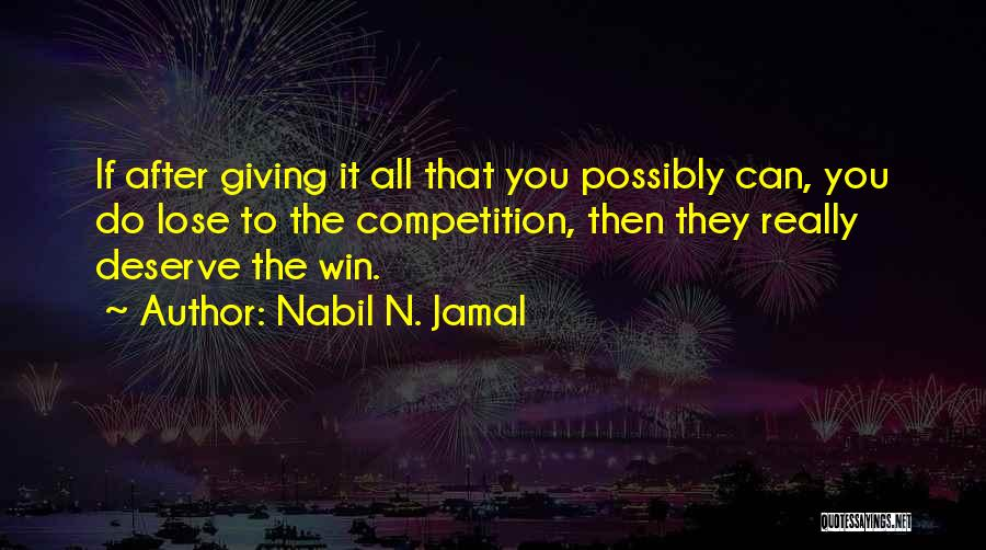 You Deserve To Win Quotes By Nabil N. Jamal