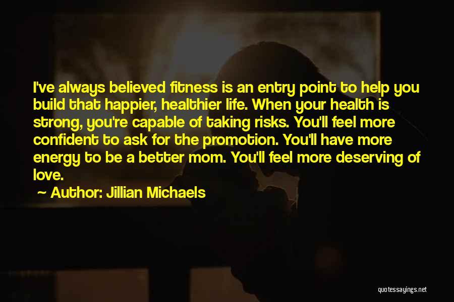 You Deserving Better Quotes By Jillian Michaels