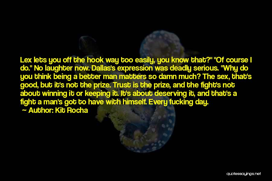 You Deserving Better Quotes By Kit Rocha