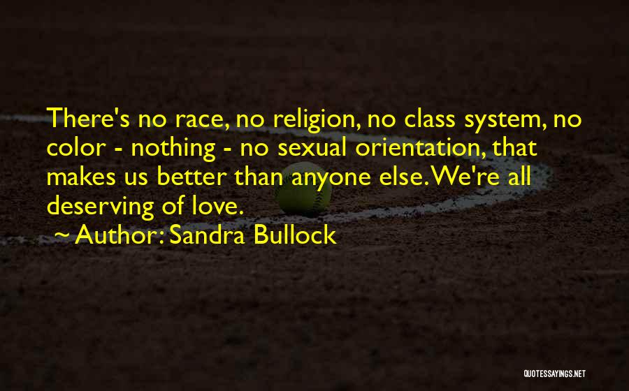 You Deserving Better Quotes By Sandra Bullock