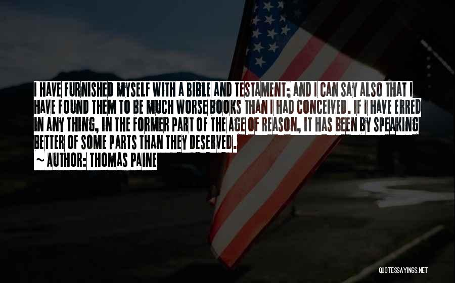 You Deserving Better Quotes By Thomas Paine