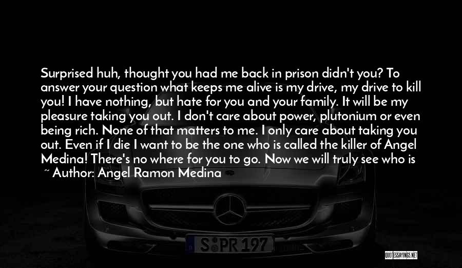 You Didn't Care Quotes By Angel Ramon Medina