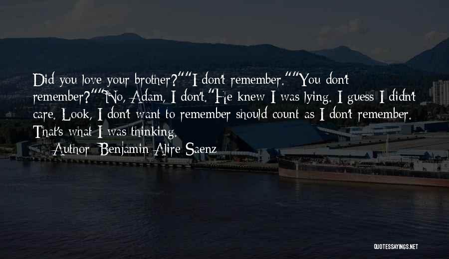 You Didn't Care Quotes By Benjamin Alire Saenz