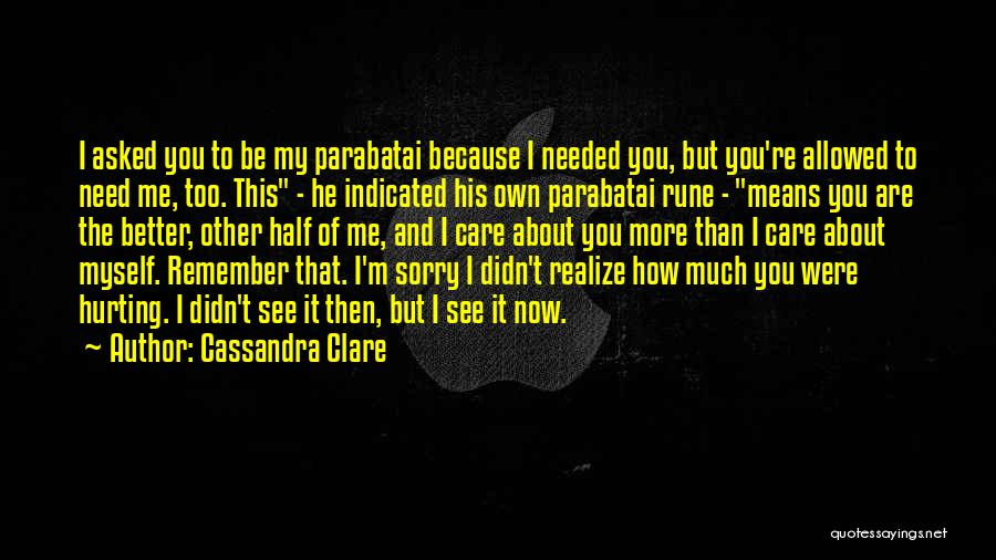 You Didn't Care Quotes By Cassandra Clare