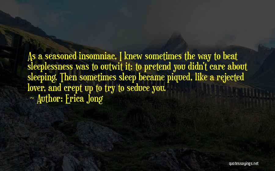 You Didn't Care Quotes By Erica Jong