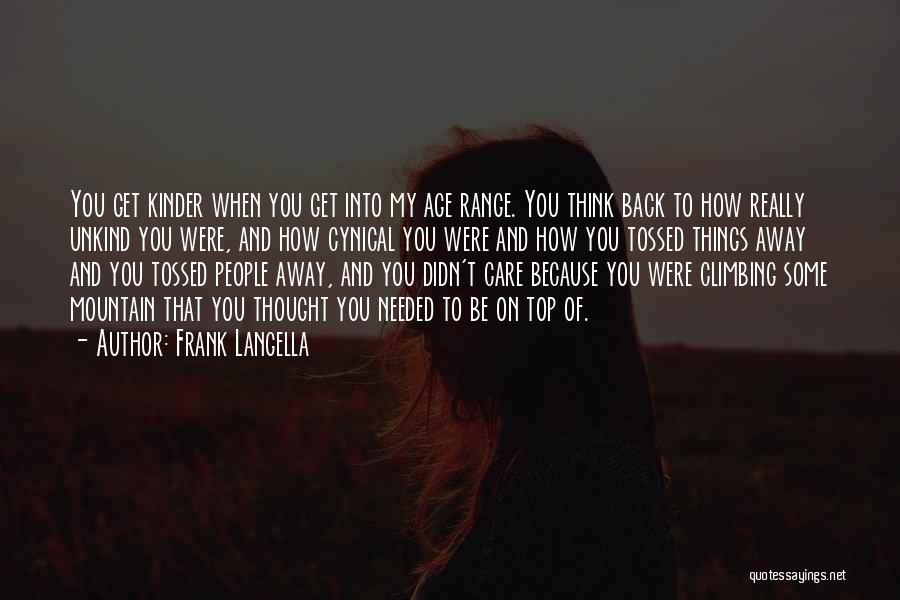You Didn't Care Quotes By Frank Langella