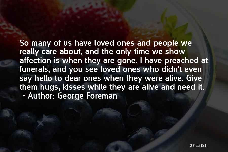 You Didn't Care Quotes By George Foreman