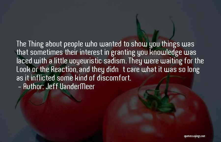 You Didn't Care Quotes By Jeff VanderMeer