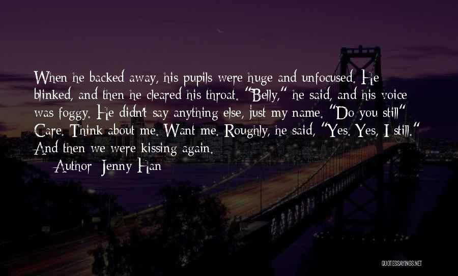 You Didn't Care Quotes By Jenny Han