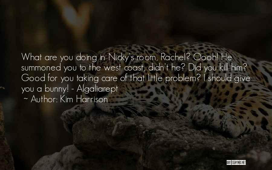 You Didn't Care Quotes By Kim Harrison